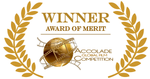 Winner Laurel: Award of Merit, Accolade Film Competition