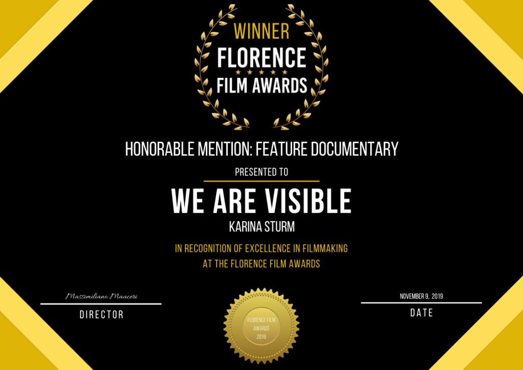 Certificate Winner Florence Film Awards: Honorable Mention - We Are Visible - Feature Documentary